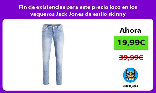 Fin de existencias para este precio loco en los vaqueros Jack Jones de estilo skinny