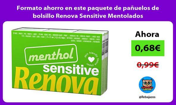 Formato ahorro en este paquete de pañuelos de bolsillo Renova Sensitive Mentolados