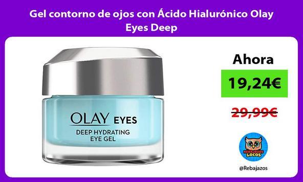 Gel contorno de ojos con Ácido Hialurónico Olay Eyes Deep