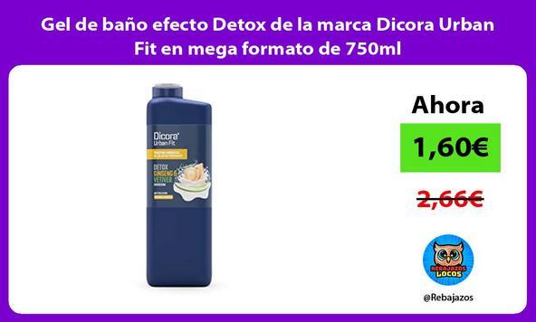 Gel de baño efecto Detox de la marca Dicora Urban Fit en mega formato de 750ml