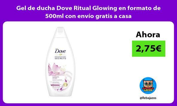Gel de ducha Dove Ritual Glowing en formato de 500ml con envío gratis a casa