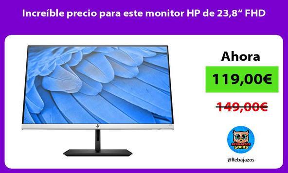 "Increíble precio para este monitor HP de 23,8"" FHD"