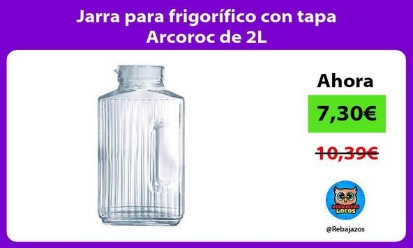 Jarra para frigorífico con tapa Arcoroc de 2L