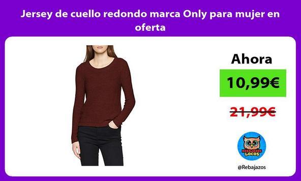 Jersey de cuello redondo marca Only para mujer en oferta