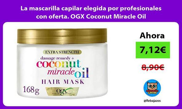 La mascarilla capilar elegida por profesionales con oferta. OGX Coconut Miracle Oil