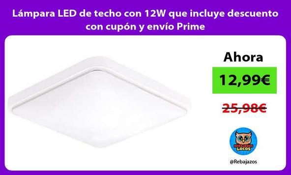 Lámpara LED de techo con 12W que incluye descuento con cupón y envío Prime