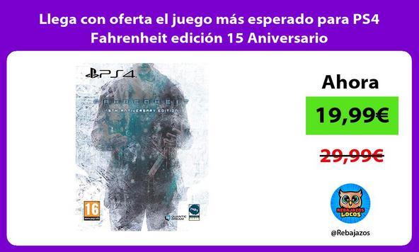 Llega con oferta el juego más esperado para PS4 Fahrenheit edición 15 Aniversario