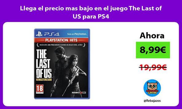 Llega el precio mas bajo en el juego The Last of US para PS4