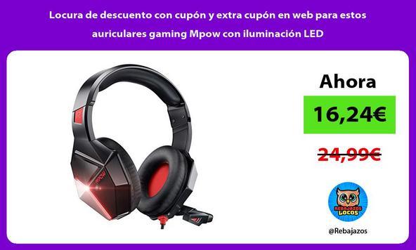 Locura de descuento con cupón y extra cupón en web para estos auriculares gaming Mpow con iluminación LED
