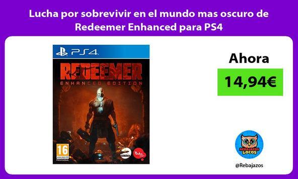 Lucha por sobrevivir en el mundo mas oscuro de Redeemer Enhanced para PS4