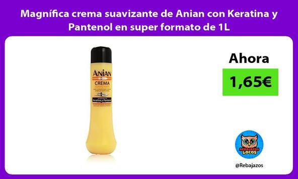 Magnífica crema suavizante de Anian con Keratina y Pantenol en super formato de 1L