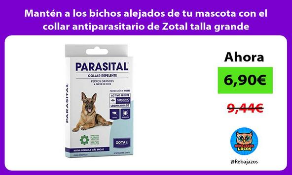 Mantén a los bichos alejados de tu mascota con el collar antiparasitario de Zotal talla grande