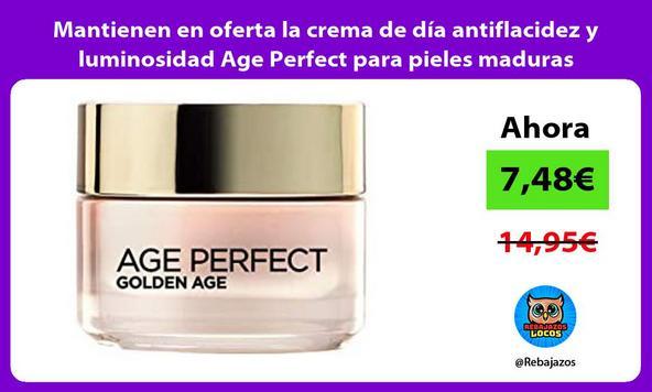 Mantienen en oferta la crema de día antiflacidez y luminosidad Age Perfect para pieles maduras