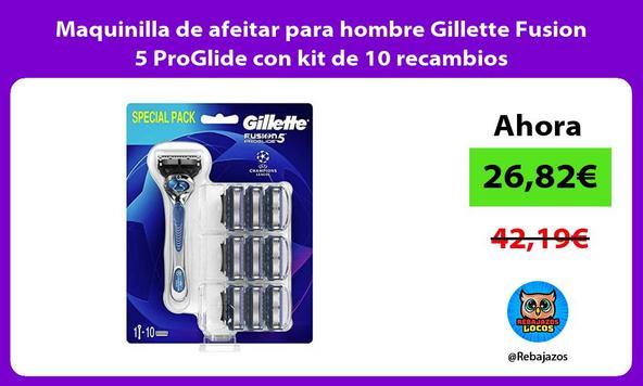 Maquinilla de afeitar para hombre Gillette Fusion 5 ProGlide con kit de 10 recambios