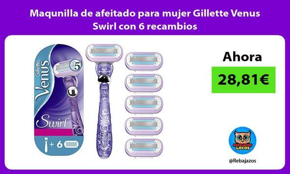 Maqunilla de afeitado para mujer Gillette Venus Swirl con 6 recambios
