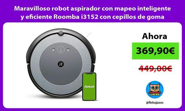 Maravilloso robot aspirador con mapeo inteligente y eficiente Roomba i3152 con cepillos de goma