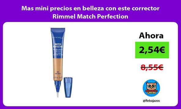 Mas mini precios en belleza con este corrector Rimmel Match Perfection