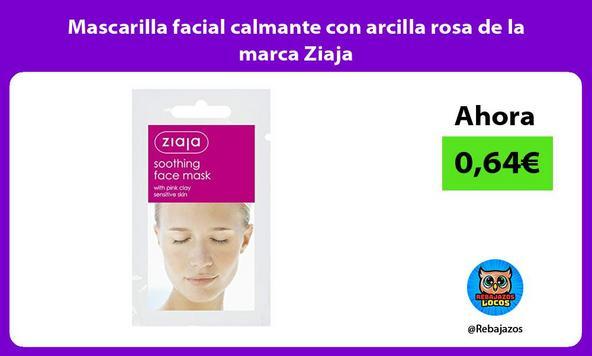 Mascarilla facial calmante con arcilla rosa de la marca Ziaja