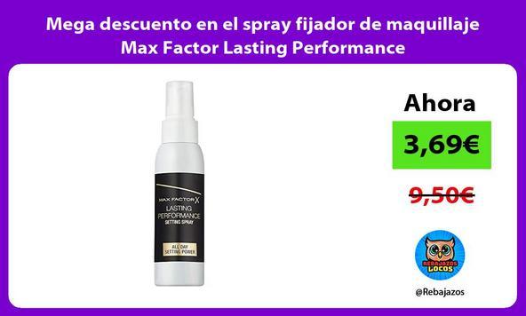 Mega descuento en el spray fijador de maquillaje Max Factor Lasting Performance