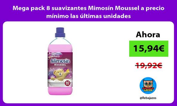 Mega pack 8 suavizantes Mimosín Moussel a precio mínimo las últimas unidades