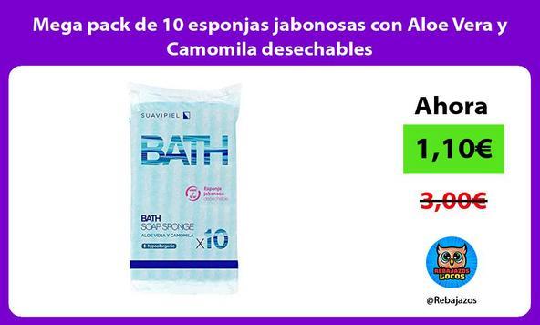 Mega pack de 10 esponjas jabonosas con Aloe Vera y Camomila desechables