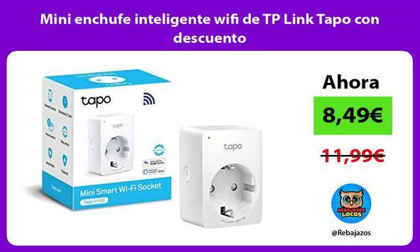 Mini enchufe inteligente wifi de TP Link Tapo con descuento