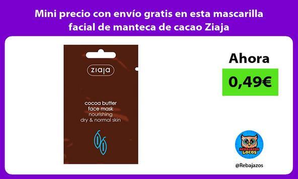 Mini precio con envío gratis en esta mascarilla facial de manteca de cacao Ziaja