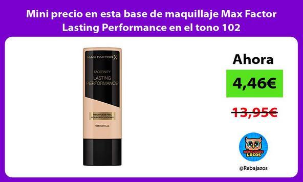 Mini precio en esta base de maquillaje Max Factor Lasting Performance en el tono 102