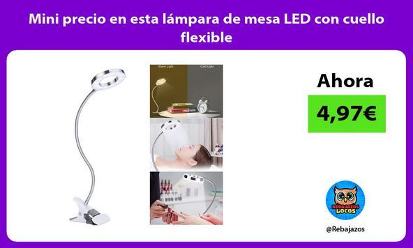Mini precio en esta lámpara de mesa LED con cuello flexible
