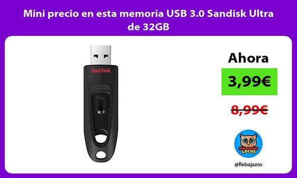 Mini precio en esta memoria USB 3.0 Sandisk Ultra de 32GB