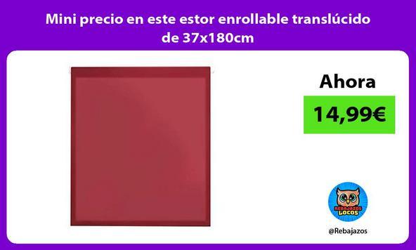 Mini precio en este estor enrollable translúcido de 37x180cm