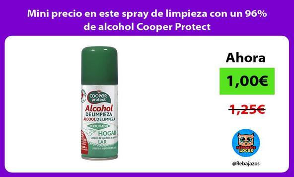 Mini precio en este spray de limpieza con un 96% de alcohol Cooper Protect