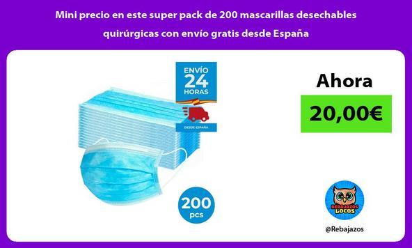 Mini precio en este super pack de 200 mascarillas desechables quirúrgicas con envío gratis desde España