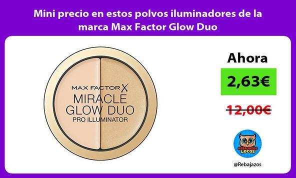 Mini precio en estos polvos iluminadores de la marca Max Factor Glow Duo