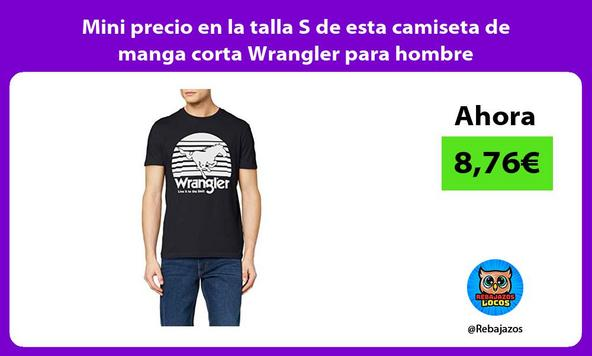Mini precio en la talla S de esta camiseta de manga corta Wrangler para hombre