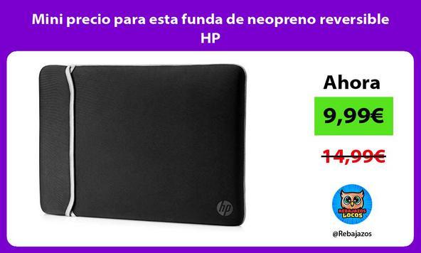 Mini precio para esta funda de neopreno reversible HP