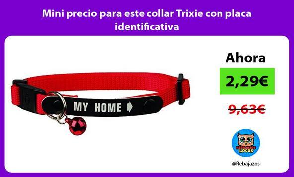 Mini precio para este collar Trixie con placa identificativa