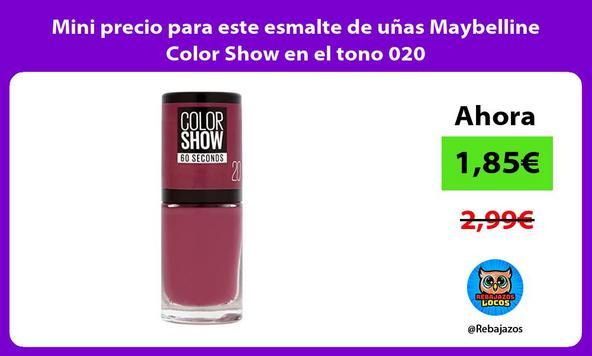 Mini precio para este esmalte de uñas Maybelline Color Show en el tono 020