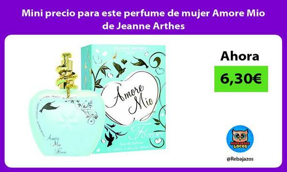 Mini precio para este perfume de mujer Amore Mio de Jeanne Arthes