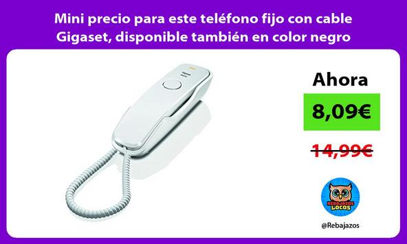 Mini precio para este teléfono fijo con cable Gigaset, disponible también en color negro
