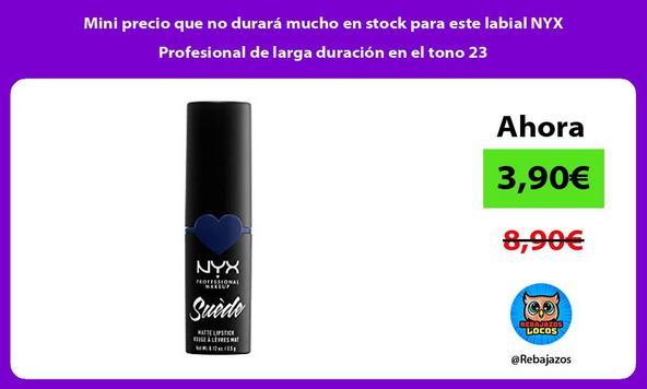 Mini precio que no durará mucho en stock para este labial NYX Profesional de larga duración en el tono 23