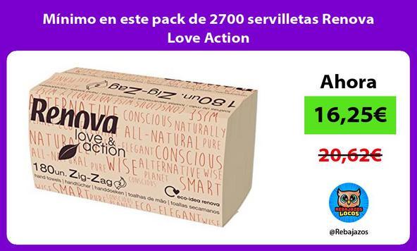 Mínimo en este pack de 2700 servilletas Renova Love Action