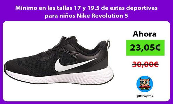 Mínimo en las tallas 17 y 19.5 de estas deportivas para niños Nike Revolution 5