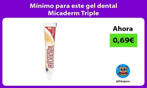Mínimo para este gel dental Micaderm Triple