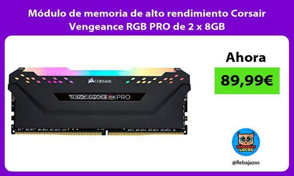 Módulo de memoria de alto rendimiento Corsair Vengeance RGB PRO de 2 x 8GB