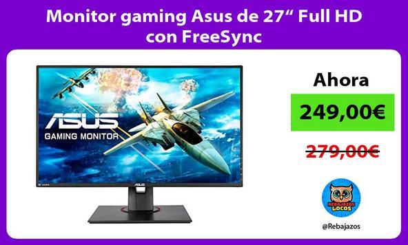 "Monitor gaming Asus de 27"" Full HD con FreeSync"