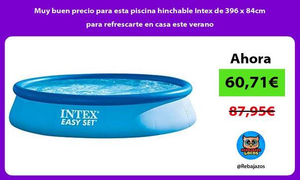 Muy buen precio para esta piscina hinchable Intex de 396 x 84cm para refrescarte en casa este verano