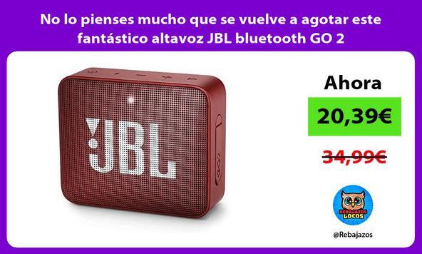 No lo pienses mucho que se vuelve a agotar este fantástico altavoz JBL bluetooth GO 2