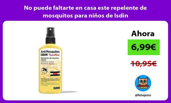 No puede faltarte en casa este repelente de mosquitos para niños de Isdin