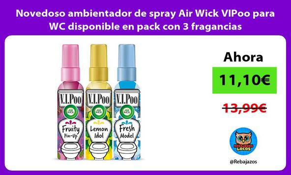 Novedoso ambientador de spray Air Wick VIPoo para WC disponible en pack con 3 fragancias